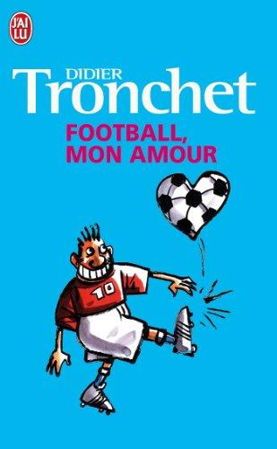 Football, mon amour par Didier Tronchet