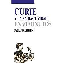 Curie y la radiactividad (En 90 minutos)