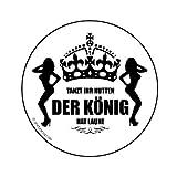Shirtzshop TANZT IHR NUTTEN - DER KÖNIG HAT LAUNE Aufkleber Autoaufkleber Sticker