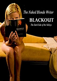 Blackout: The Dark Side of the Valleys (Colour Stills Edition Book 2) by [Blonde Writer, The Naked]