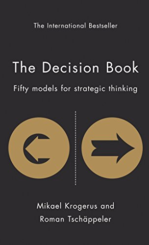 The Decision Book: Fifty Models for Strategic Thinking (The Tschäppeler and Krogerus Collection) (English Edition) por Roman Tschäppeler