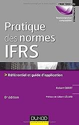 Pratique des normes IFRS - 6e éd. - Référentiel et guide d'application