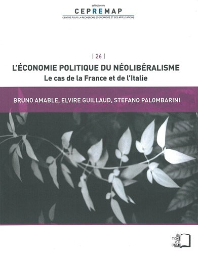 L'économie politique du néolibéralisme : Le cas de la France et de l'Italie