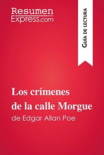 Los crímenes de la calle Morgue de Edgar Allan Poe (Guía de lectura): Resumen y análisis completo por ResumenExpress.com