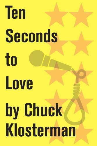 ten-seconds-to-love-an-essay-from-sex-drugs-and-cocoa-puffs-chuck-klosterman-on-media-and-culture-en