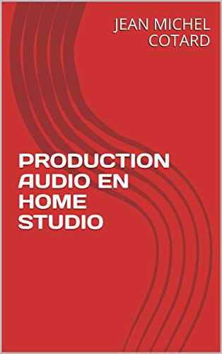 PRODUCTION AUDIO EN HOME STUDIO (French Edition) eBook: JEAN ...