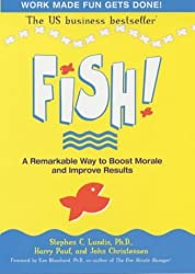 Fish! A Remarkable Way to Boost Morale and Improve Results by Stephen C. Lundin (2001-09-06)