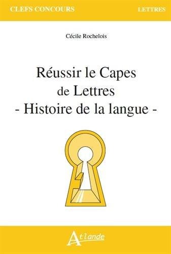 Réussir le Capes de lettres - Histoire de la langue