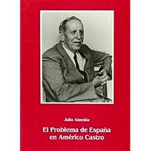 El problema de España en la obra de americo Castro