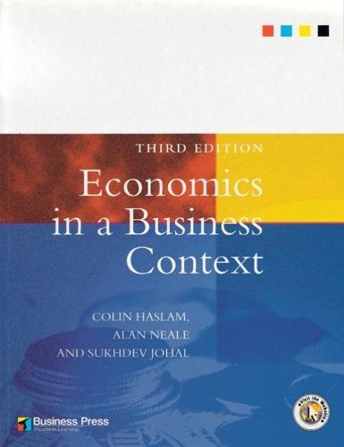 Economics in a Business Context (Business in Context)