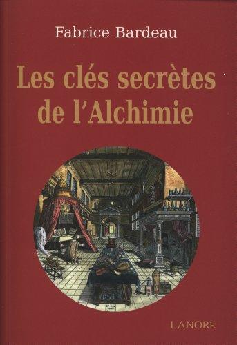 Les clés secrètes de l'alchimie