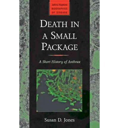 [( Death in a Small Package: A Short History of Anthrax )] [by: Susan D. Jones] [Nov-2010]