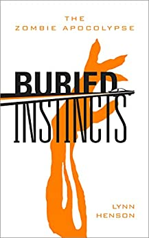 Buried Instincts - The Zombie Apocalypse (English Edition) par [Henson, Lynn]