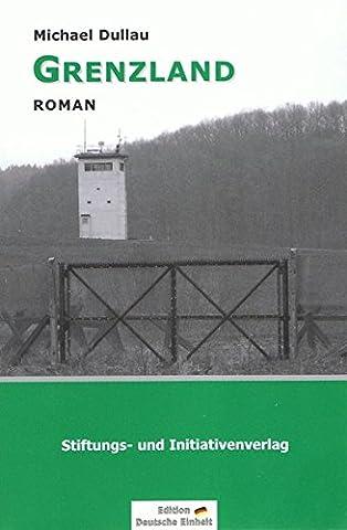 """GRENZLAND (Edition """"Deutsche Einheit"""")"""