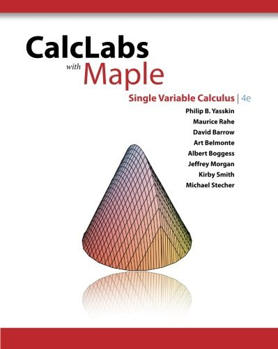 CalcLabs with Maple for Single Variable Calculus by Philip B. Yasskin (2009-05-11)