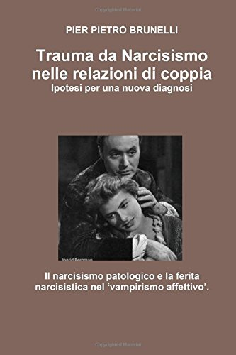 Trauma da Narcisismo nelle relazioni di coppia.