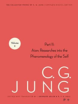 Collected Works of C.G. Jung, Volume 9 (Part 2): Aion: Researches into the Phenomenology of the Self von [Jung, C. G.]