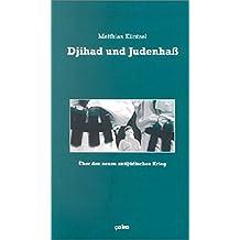 Djihad und Judenhaß. Über den neuen antijüdischen Krieg.