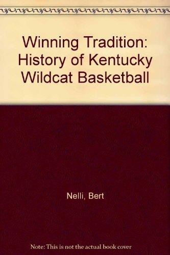 Winning Tradition: History of Kentucky Wildcat Basketball by Bert Nelli (1984-12-06)