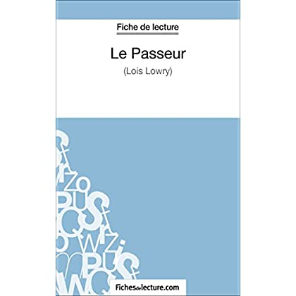 Le Passeur de Lois Lowry (Fiche de lecture): Analyse complète de l'oeuvre