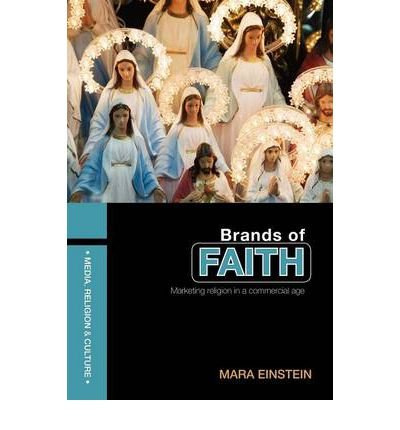 Brands of Faith: Marketing Religion in a Commercial Age (Media, Religion and Culture) (Paperback) - Common