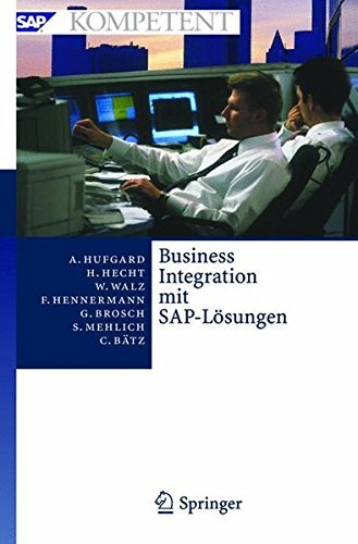 Business Integration Mit SAP-Losungen: Potenziale, Geschaftsprozesse, Organisation Und Einfuhrung (SAP Kompetent) by Andreas Hufgard (2004-09-14) par Andreas Hufgard;Heiko Hecht;Wolfgang Walz