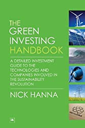 The Green Investing Handbook: A Detailed Investment Guide To The Technologies And Companies Involved In The Sustainability Revolution