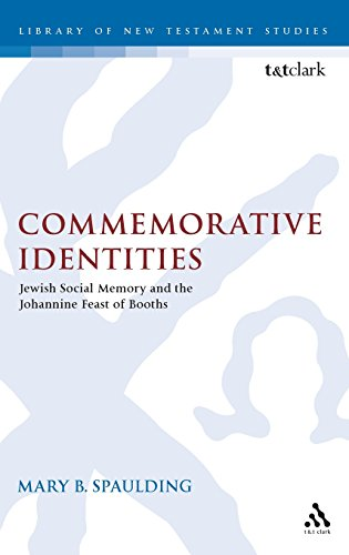 Commemorative Identities: Jewish Social Memory and the Johannine Feast of Booths (The Library of New Testament Studies)