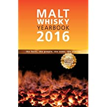 Malt Whiskey Yearbook 2016: The Facts, the People, the News, the Stories