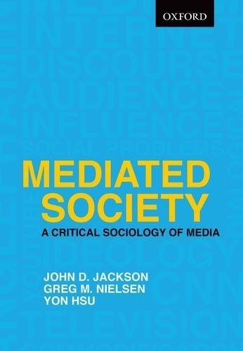 Mediated Society: A Critical Sociology of Media by John D. Jackson (2011-04-25)