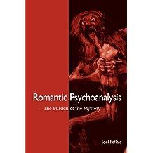 Romantic Psychoanalysis: The Burden of the Mystery