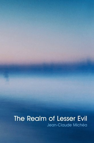 Realm of Lesser Evil by Jean-Claude Michea (2009-06-26)