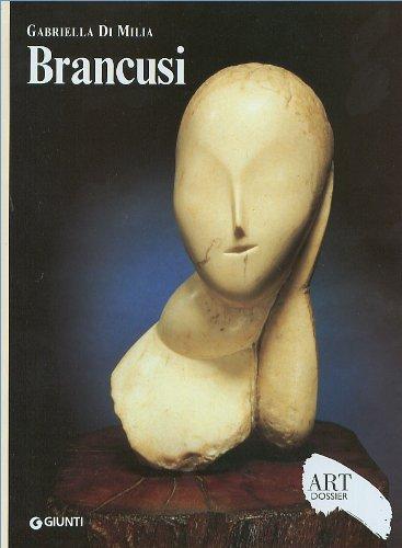 Brancusi. Ediz. illustrata (Dossier d'art) por Gabriella Di Milia