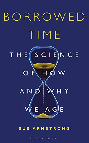 Borrowed Time: The Science of How and Why We Age (Bloomsbury Sigma) (English Edition)