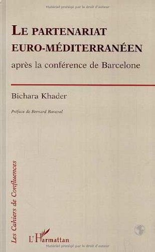 Le partenariat euro-méditerranéen: Après la conférence de Barcelone par Bichara Khader