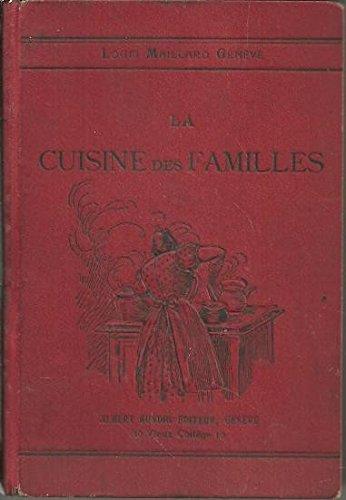 LA CUISINE DES FAMILLES. PATISSERIE, CONSERVES, GLACES.