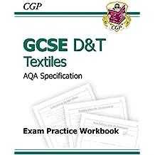 GCSE D&T Textiles AQA Exam Practice Workbook (A*-G course) (CGP GCSE D&T A*-G Revision)