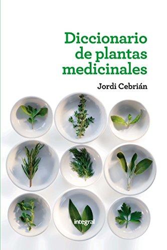 Diccionario de plantas medicinales (SALUD) por Jordi Cebrián