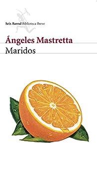 Maridos par Ángeles Mastretta