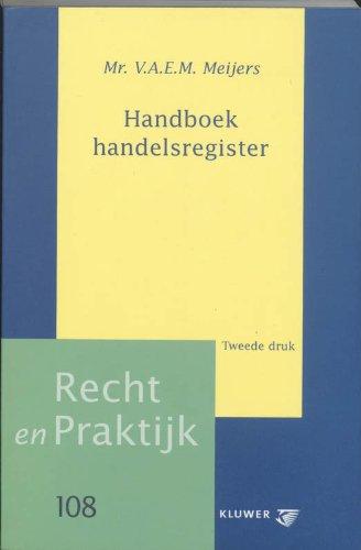Handboek handelsregister (Recht en praktijk, Band 108)