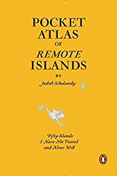 Pocket Atlas of Remote Islands: Fifty Islands I Have Not Visited and Never Will by Judith Schalansky (2014-11-12)