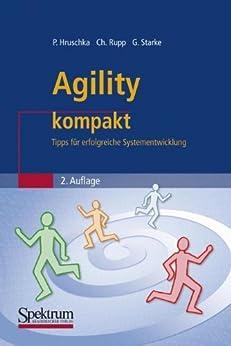 Agility kompakt: Tipps für erfolgreiche Systementwicklung (IT kompakt) von [Hruschka, Peter, Rupp, Chris, Starke, Gernot]
