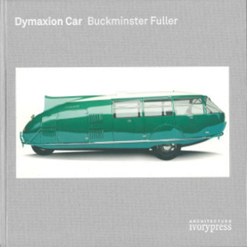 Dymaxion Car Buckminster Fuller (IVORY PRESS) por Jenkins David