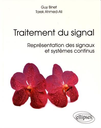 Traitement du Signal Représentation des Signaux et Systèmes Continus