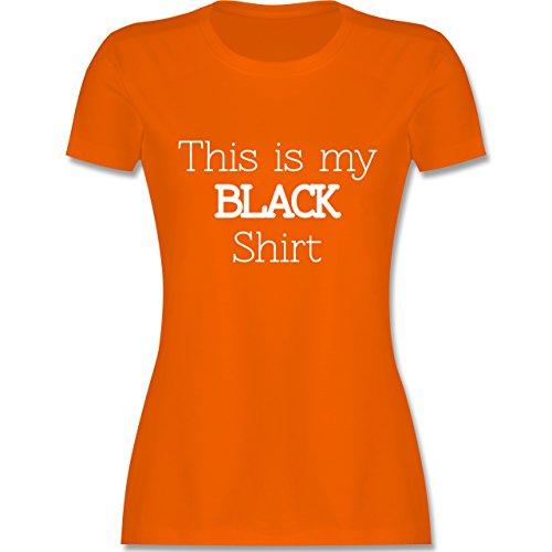 ... Rundhalsausschnitt für Damen Orange. Statement Shirts - This is my  black Shirt - tailliertes Premium T-Shirt mit Rundhalsausschnitt