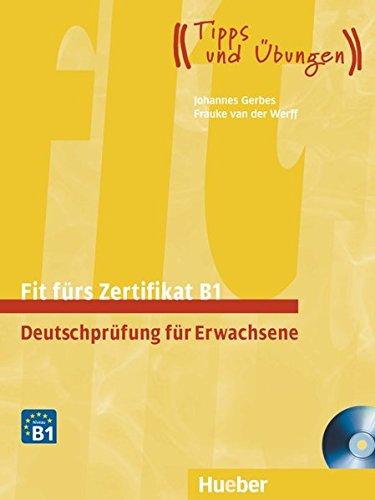 FIT FÜRS ZERTIFIKAT B1.NEU. Libro+2CD por Johannes Gerbes