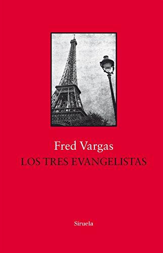 Los tres evangelistas (Biblioteca Fred Vargas)