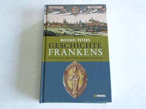 Geschichte Frankens. Vom Ausgang der Antike bis zur Gegenwart. 2 Bände in einem