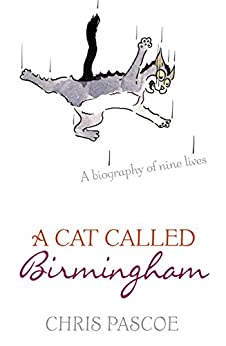 A Cat Called Birmingham by [Pascoe, Chris]