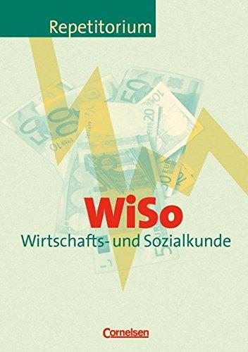 Repetitorium - Wirtschaft und Verwaltung: WiSo - Wirtschafts- und Sozialkunde: Schülerbuch